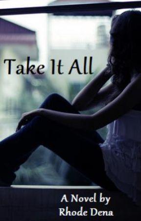 Take It All (Lu's Story) by georgie-oso