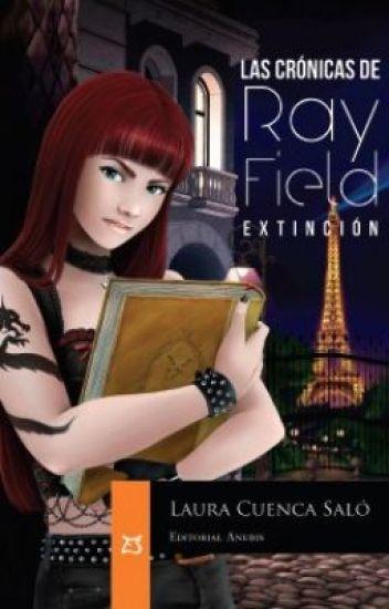 Las Crónicas de Ray Field -Extinción -published 2013 Editorial Anubis +18