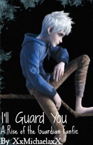 I'll Guard You (A Rise of the Guardians fanfic)