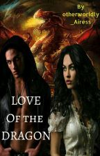 Love Of The Dragon (Slow Updates) by otherworldly_Airess