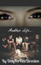 Another Life... ~Another One Direction Fanfic by sibs123