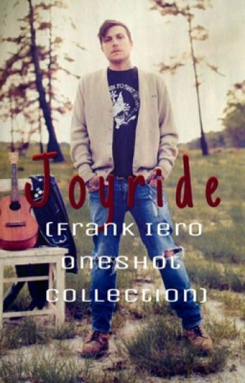 Joyride (Frank Iero OneShot Collection)