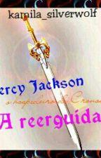 Percy Jackson o hospedeiro de Cronos: A reerguida by alexa_silverwolf