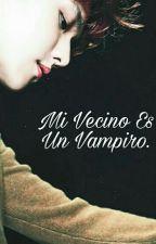 Mi Vecino Es Un Vampiro [Baekhyun & Tu] (ADAPTADA) TERMINADA by Kera_glx