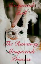 Masquerade Ball: The Runaway Masquerade Princess by yukisconstellations