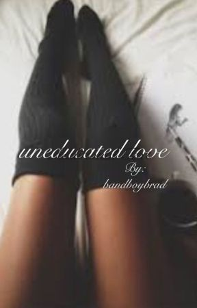Uneducated Love by bandboybrad
