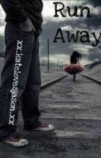 Run Away by xx_katelovesjason_xx