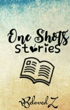 One shot Stories by BelovedZ