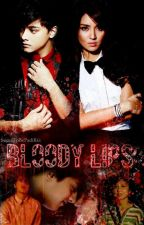Bloody Lips (KathNiel) Book 3 by SoonToBePadilla