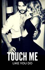 Touch me like you do by eMikhailov