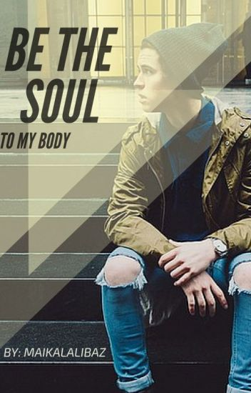Be the soul to my body {Nash Grier}