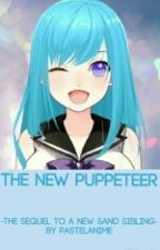 The New Puppeteer (A New Sand Sibling Sequel) by PastelAnime