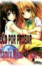 Sólo por probar(Yami x Mikan To love ru) by pink_hair_is_love