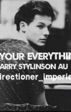Be Your Everything | Larry Stylinson AU | by directioner_imperio