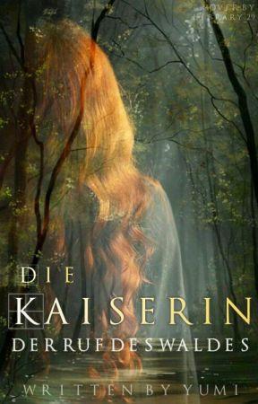 Die Kaiserin - Der Ruf des Waldes by Yumi-chan00