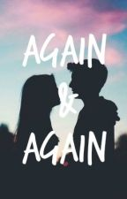 Again & Again by bombspopcorn