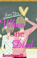 WHEN SHE DIED by sweetieann_10