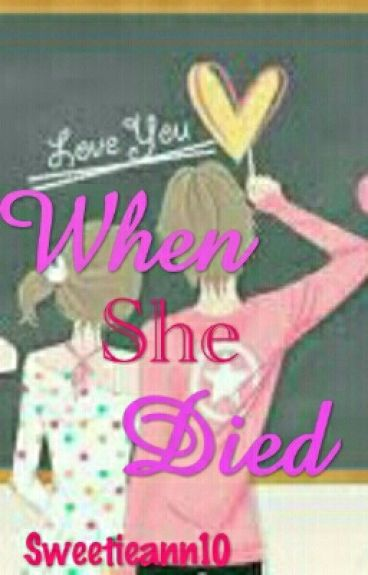 WHEN SHE DIED