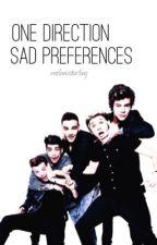 One Direction Sad Preferences by melaniedarling
