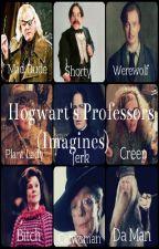 Hogwart's Professors (Imagines) by Countess0Hiddleston