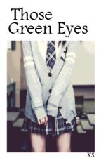 Those Green Eyes (Harry Styles FanFic) by darkharrie