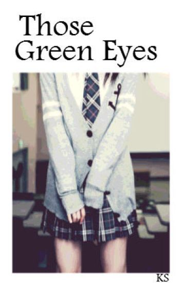Those Green Eyes (Harry Styles FanFic)