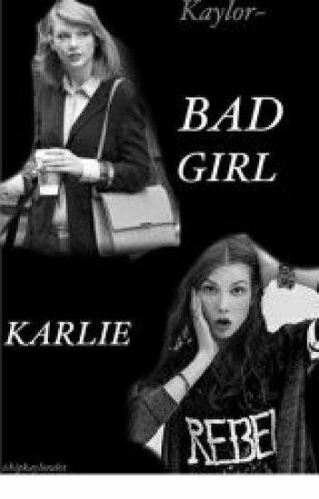 Kaylor- Bad girl Karlie