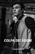Colpa dei Sogni by Colpadeimieisogni