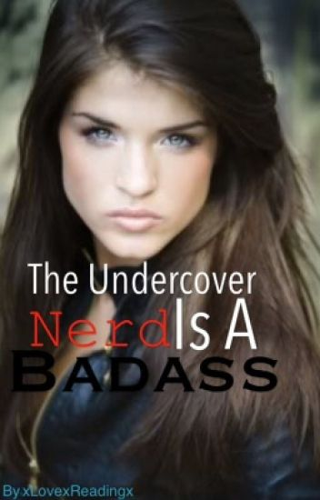 The Undercover Nerd Is A Badass