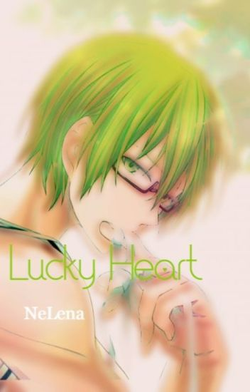 The Lucky Heart (Midorima x Reader) *Slow Updates*