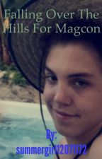 Falling Over The Hills For Magcon! (A Magcon FanFiction) by summergirl12071172
