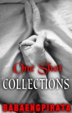 One Shot Collections (rated SPG) by babaengpirata