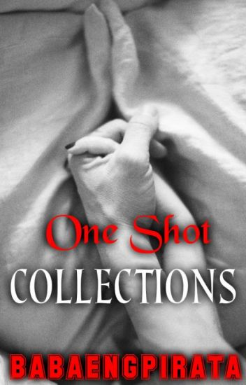 One Shot Collections (rated SPG)