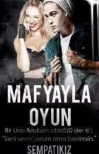 MAFYAYLA OYUN #Wattys2015 by sempatikiz
