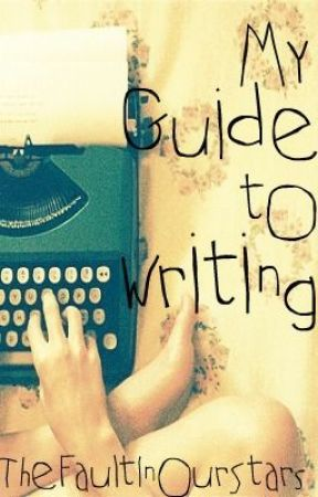 My Guide To Writing by AnAbundanceofAwkward