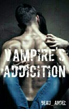 Vampire's Addiction. by beau_angel