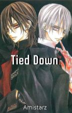 Tied Down (Kaname X Reader X Zero)(Discontinued) by Amistarz