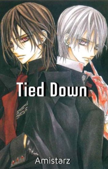 Tied Down (Kaname X Reader X Zero)(Discontinued)