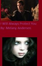 I Will Always Protect You (Vampire Diaries/Supernatural Fan Fic) *ON HOLD* by Melanyandersen
