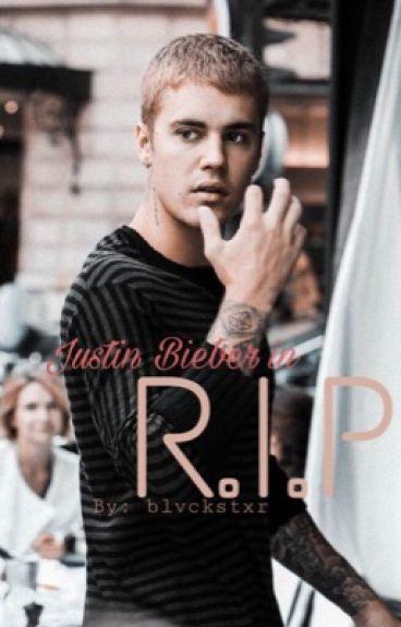 R.I.P (-Justin Bieber FF-)