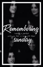 Remembering Sunday (camren) by norminaheaven