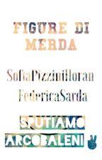 FIGURE DI MERDA - 2 by SofiaPizziniHoran