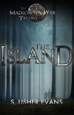 The Island (The Madion War Trilogy #1) by susherevans