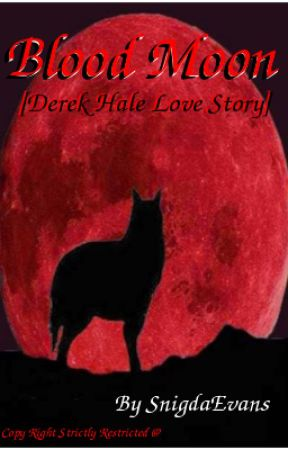 Blood Moon [Derek Hale Love Story] by SnigdaEvans