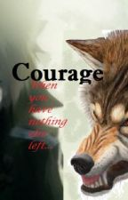 Courage by wolfflove