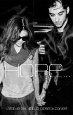 Hope...[Zayn Malik] by asnewt
