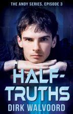 Half-Truths by DirkWalvoord