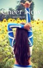 Cheer Now by storiesbyal