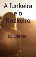 Funkeira e o Rockeiro by ow_morena_s2