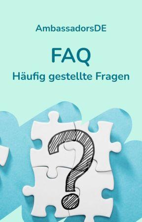 FAQ - Häufig gestellte Fragen by AmbassadorsDE